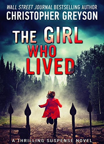 Christopher Greyson The Girl Who Lived Thriller Novel