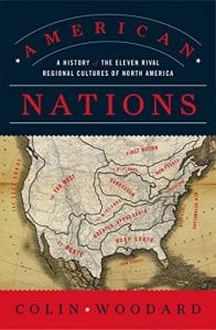 Colin Woodward American Nations: A History of the Eleven Rival Regional Cultures of North America