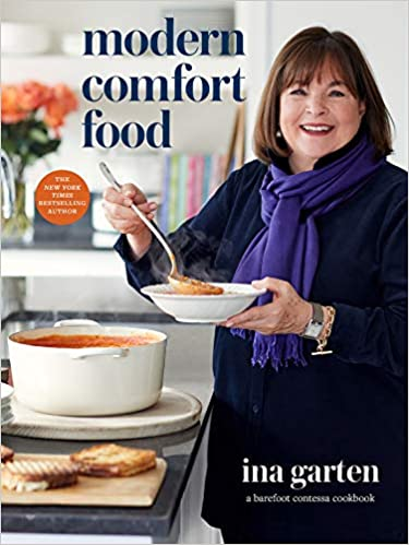 Ina Garten Modern Comfort Food: A Barefoot Contessa Cookbook